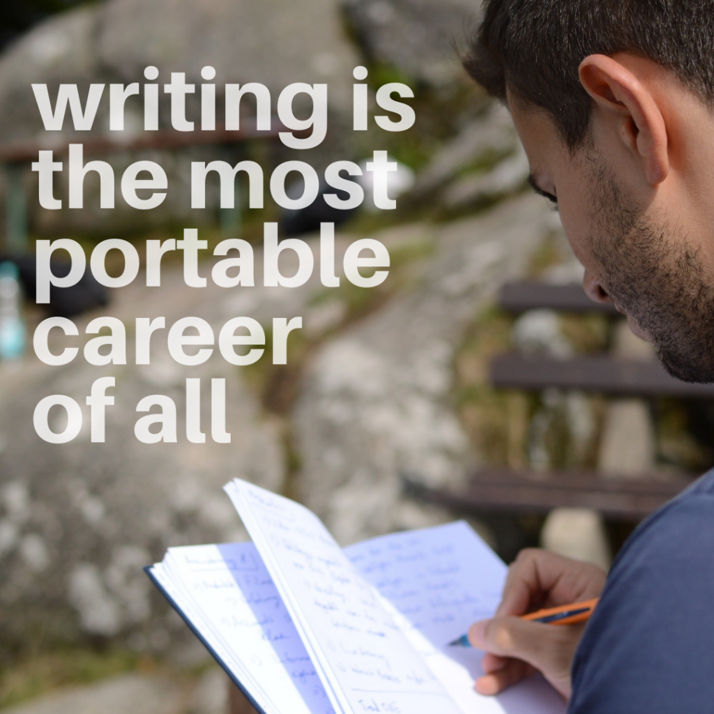 writing is the most portable career of all