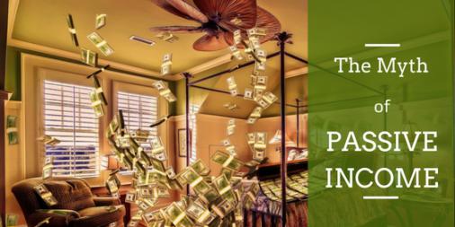 the myth of passive income