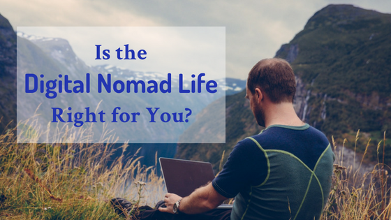 Is the digital nomad life right for you?