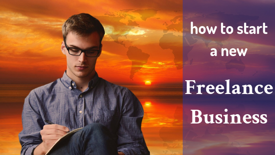 how to start a new freelance business