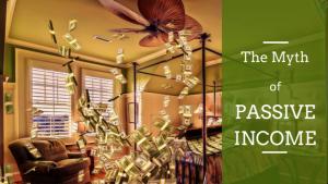 Myth of Passive Income